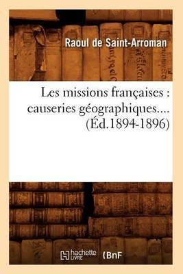 Les Missions Francaises: Causeries Geographiques.... (Ed.1894-1896)