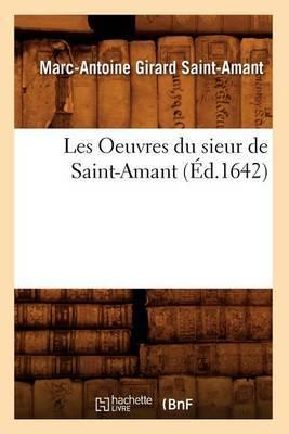 Les Oeuvres Du Sieur de Saint-Amant, (Ed.1642)
