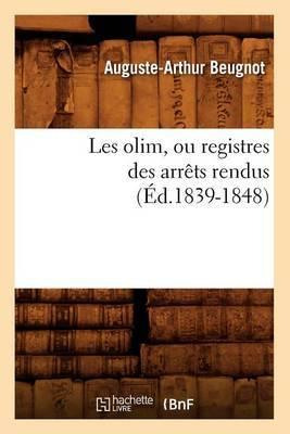 Les Olim, Ou Registres Des Arrets Rendus