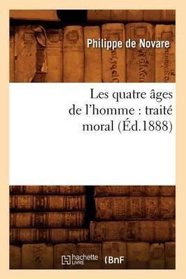 Les Quatre Ages de L'Homme: Traite Moral (Ed.1888)