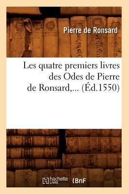 Les Quatre Premiers Livres Des Odes de Pierre de Ronsard (Ed.1550)