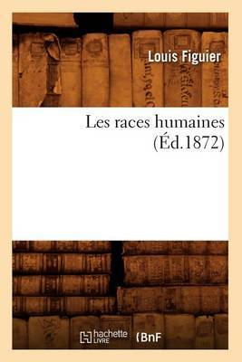 Les Races Humaines (Ed.1872)