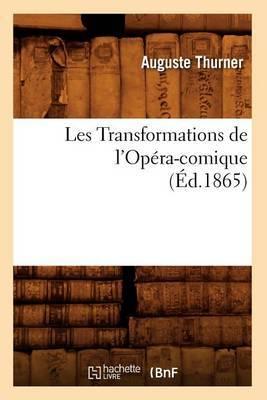 Les Transformations de L'Opera-Comique, (Ed.1865)