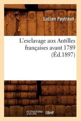 L'Esclavage Aux Antilles Francaises Avant 1789