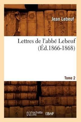 Lettres de L'Abbe Lebeuf. Tome 2 (Ed.1866-1868)