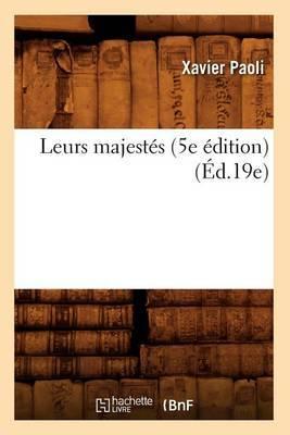 Leurs Majestes (5e Edition) (Ed.19e)