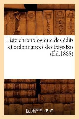 Liste Chronologique Des Edits Et Ordonnances Des Pays-Bas (Ed.1885)