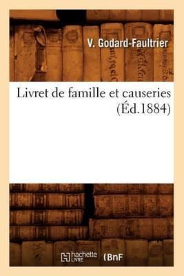 Livret de Famille Et Causeries, (Ed.1884)