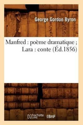 Manfred: Poeme Dramatique; Lara: Conte (Ed.1856)