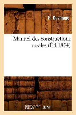 Manuel Des Constructions Rurales (Ed.1854)