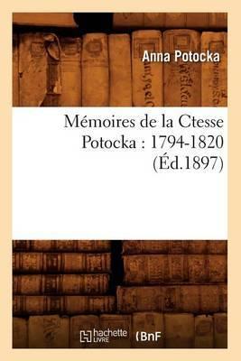 Memoires de La Ctesse Potocka: 1794-1820 (Ed.1897)