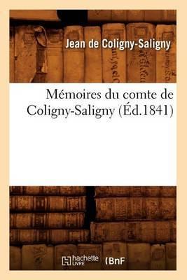 Memoires Du Comte de Coligny-Saligny (Ed.1841)