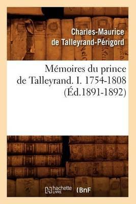 Memoires Du Prince de Talleyrand. I. 1754-1808 (Ed.1891-1892)