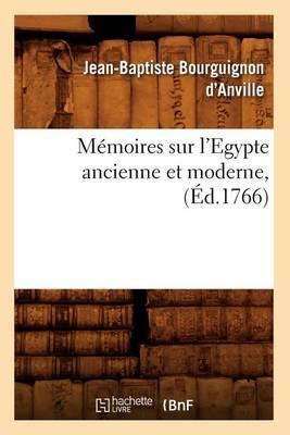 Memoires Sur L'Egypte Ancienne Et Moderne, (Ed.1766)