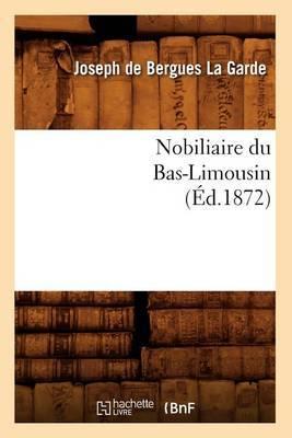 Nobiliaire Du Bas-Limousin (Ed.1872)