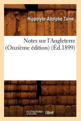 Notes Sur L'Angleterre (Onzieme Edition) (Ed.1899)