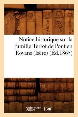 Notice Historique Sur La Famille Terrot de Pont En Royans (Isere),