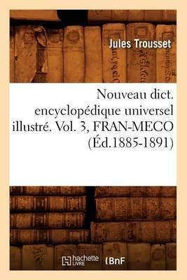 Nouveau Dict. Encyclopedique Universel Illustre. Vol. 3, Fran-Meco (Ed.1885-1891)