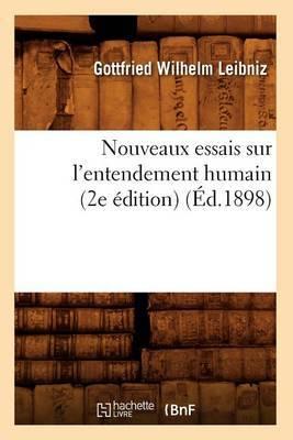 Nouveaux Essais Sur L'Entendement Humain (2e Edition)