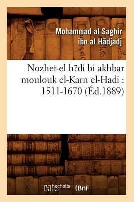 Nozhet-El H?di Bi Akhbar Moulouk El-Karn El-Hadi: 1511-1670 (Ed.1889)