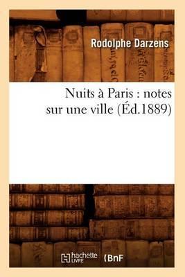 Nuits a Paris: Notes Sur Une Ville (Ed.1889)