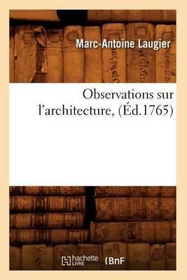 Observations Sur L'Architecture, (Ed.1765)