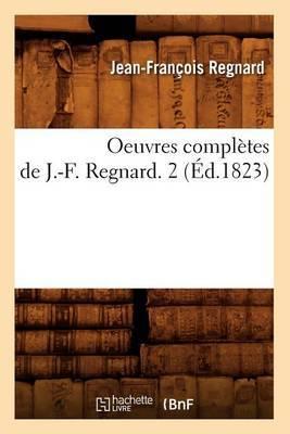 Oeuvres Completes de J.-F. Regnard. 2 (Ed.1823)
