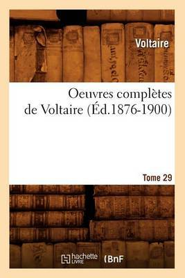 Oeuvres Completes de Voltaire.... Tome 29 (Ed.1876-1900)