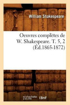Oeuvres Completes de W. Shakespeare. T. 5, 2 (Ed.1865-1872)
