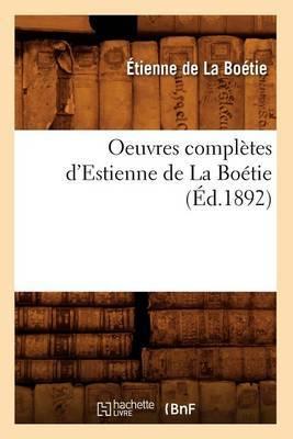 Oeuvres Completes D'Estienne de La Boetie (Ed.1892)