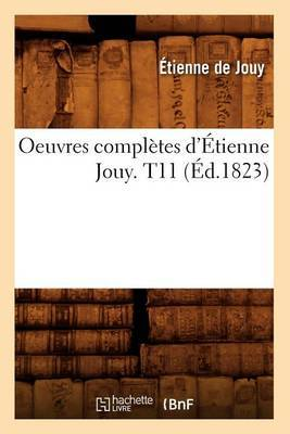 Oeuvres Completes D'Etienne Jouy. T11 (Ed.1823)