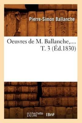 Oeuvres de M. Ballanche. Tome 3 (Ed.1830)