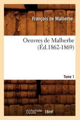 Oeuvres de Malherbe. Tome 1 (Ed.1862-1869)