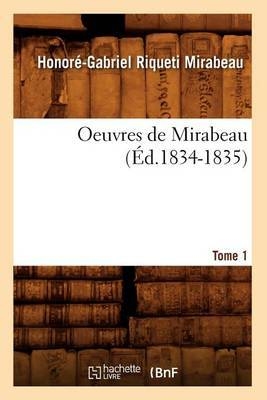 Oeuvres de Mirabeau. Tome 1