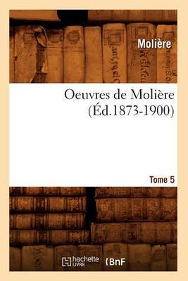 Oeuvres de Moliere. Tome 5