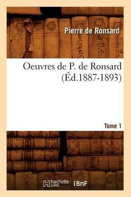 Oeuvres de P. de Ronsard, .... Tome 1 (Ed.1887-1893)