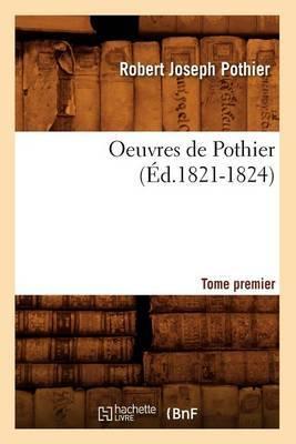 Oeuvres de Pothier. Tome Premier (Ed.1821-1824)