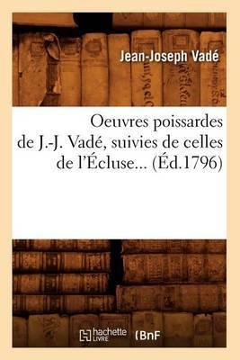 Oeuvres Poissardes de J.-J. Vade, Suivies de Celles de L'Ecluse (Ed.1796)