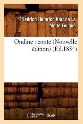 Ondine: Conte (Nouvelle Edition) (Ed.1834)
