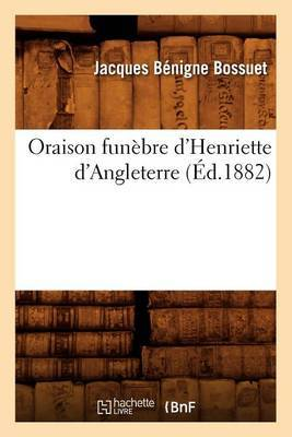 Oraison Funebre D'Henriette D'Angleterre (Ed.1882)
