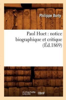 Paul Huet: Notice Biographique Et Critique; (Ed.1869)