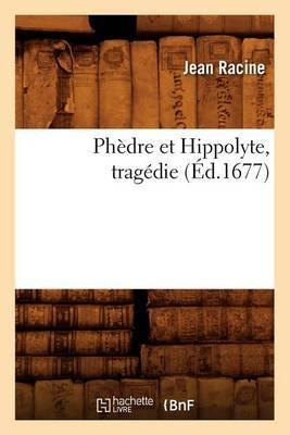Phedre Et Hippolyte, Tragedie