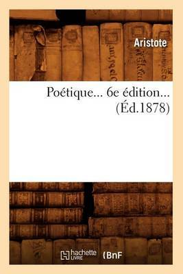 Poetique... 6e Edition... (Ed.1878)