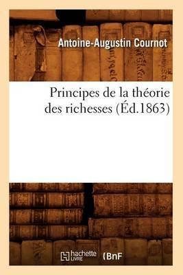 Principes de la Theorie Des Richesses