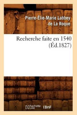 Recherche Faite En 1540, (Ed.1827)