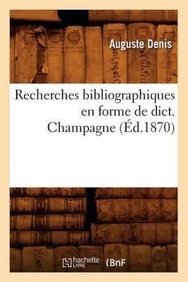 Recherches Bibliographiques En Forme de Dict. Champagne (Ed.1870)