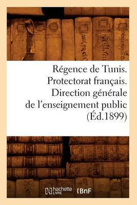 Regence de Tunis. Protectorat Francais. Direction Generale de L'Enseignement Public (Ed.1899)