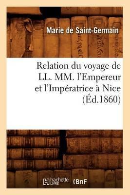 Relation Du Voyage de LL. MM. L'Empereur Et L'Imperatrice a Nice (Ed.1860)