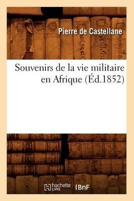 Souvenirs de La Vie Militaire En Afrique (Ed.1852)