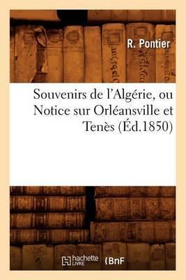 Souvenirs de L'Algerie, Ou Notice Sur Orleansville Et Tenes, (Ed.1850)